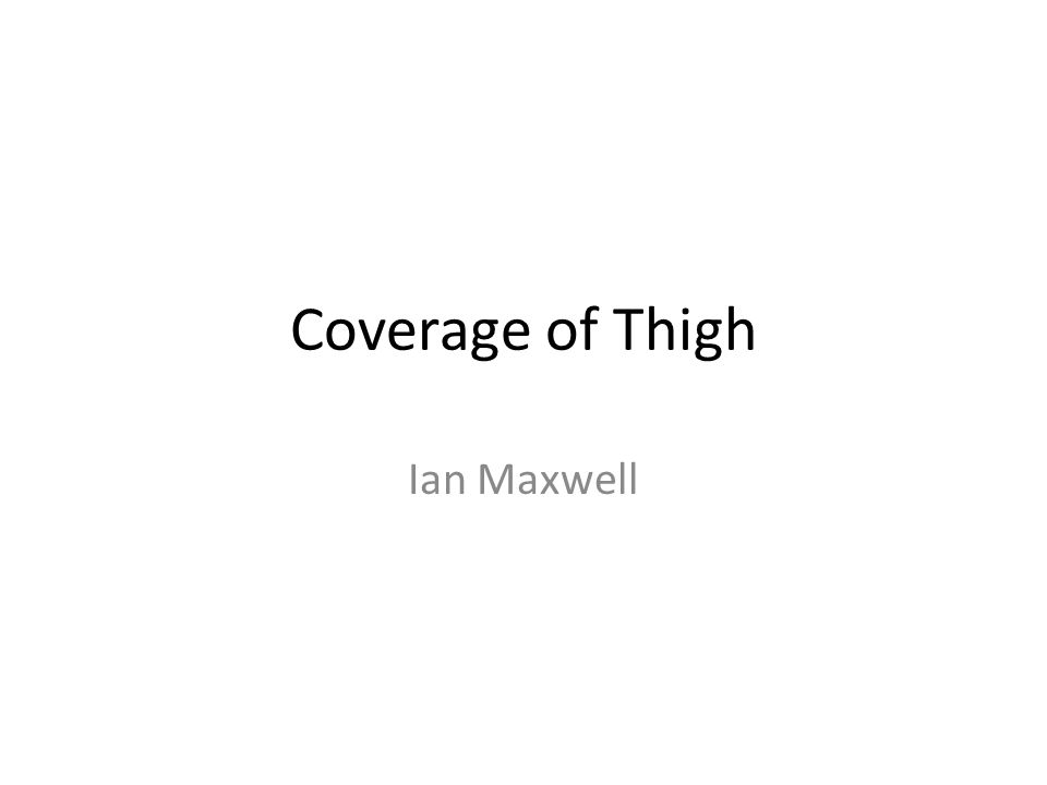 Coverage of Thigh Ian Maxwell