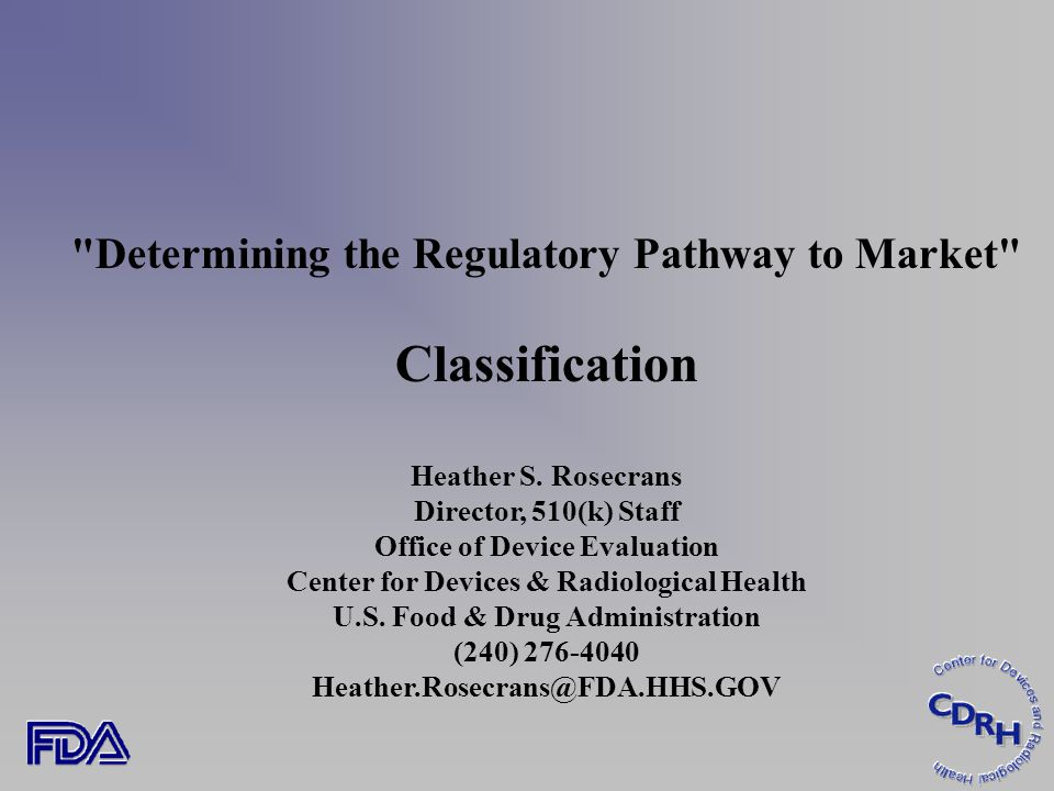 Determining the Regulatory Pathway to Market Classification Heather S.