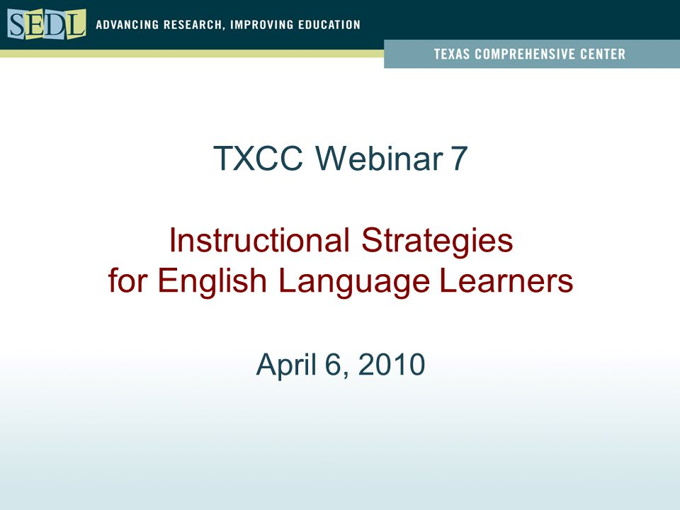 Txcc Webinar 7 Instructional Strategies For English Language