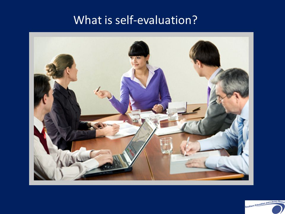 What is self-evaluation
