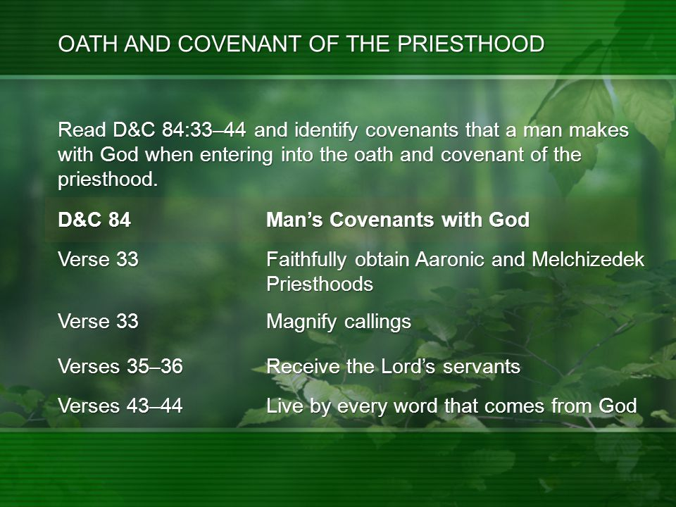 Read D&C 84:33–44 and identify covenants that a man makes with God when entering into the oath and covenant of the priesthood.