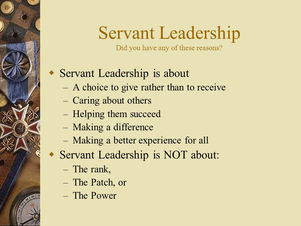 Servant Leadership Did you have any of these reasons.