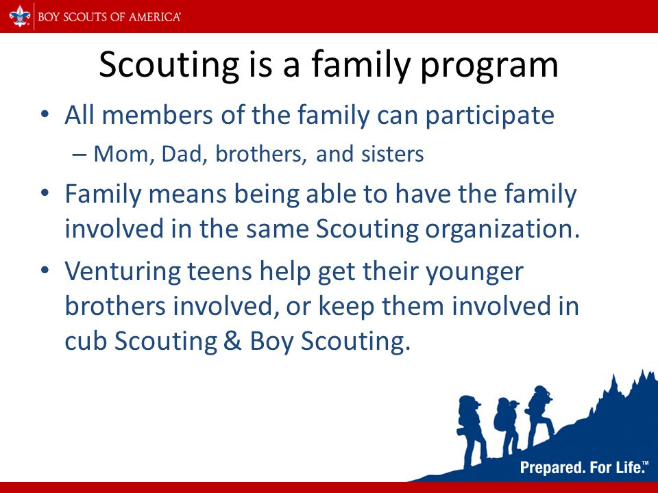 Scouting is a family program The mission of the Boy Scouts of America is to prepare young people to make ethical and moral choices over their lifetimes by instilling in them the values of the Scout Oath and Law.
