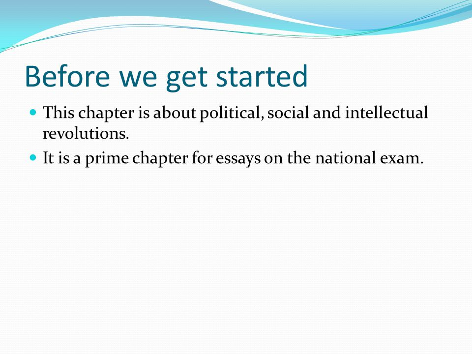 High School Essay Help  Before We Get Started This Chapter Is About Political Social And  Intellectual Revolutions It Is A Prime Chapter For Essays On The National  Exam Apa Format Sample Paper Essay also Essay On Good Health Before We Get Started This Chapter Is About Political Social And  Custom Writings Services