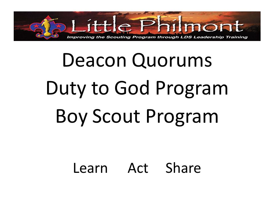Deacon Quorums Duty to God Program Boy Scout Program Learn Act Share
