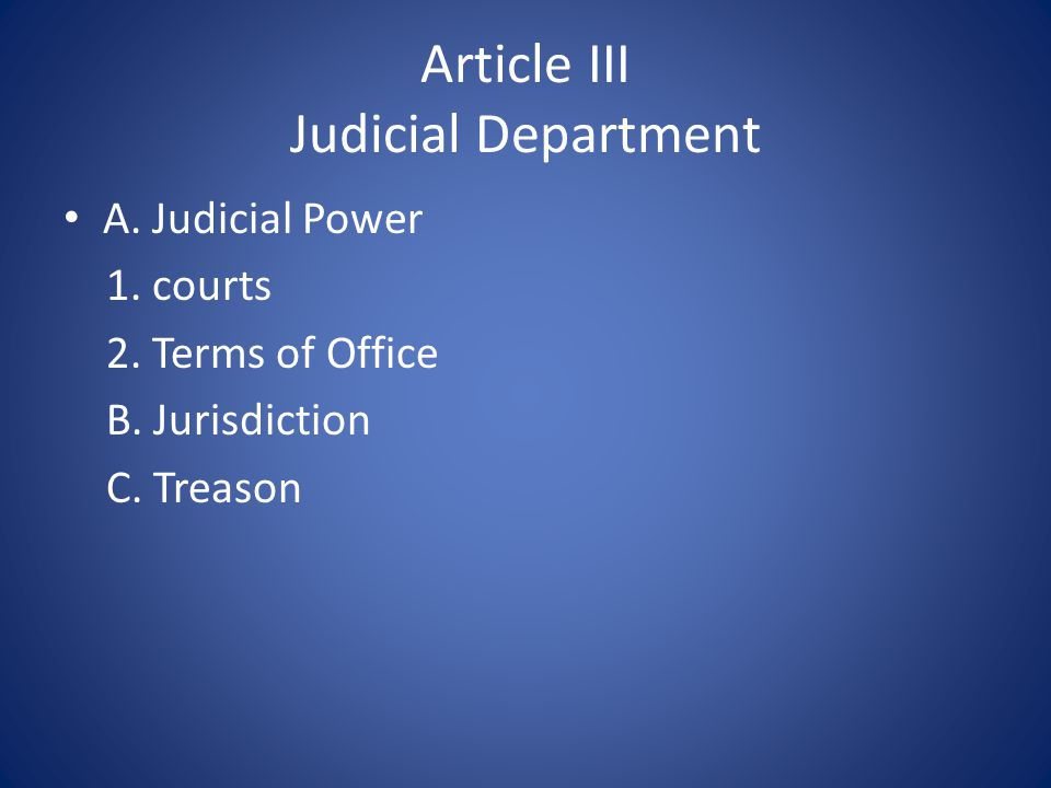 Article III Judicial Department A. Judicial Power 1.