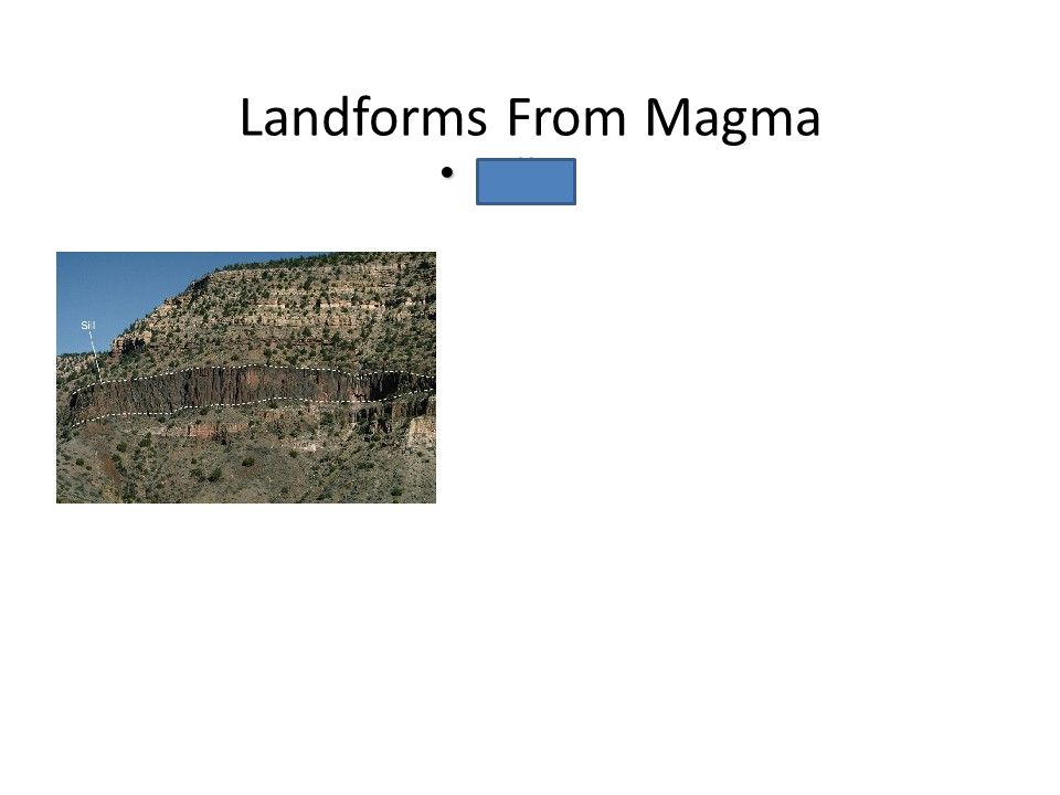 Landforms From Magma Sills Sills Chapter 6 Volcanoes