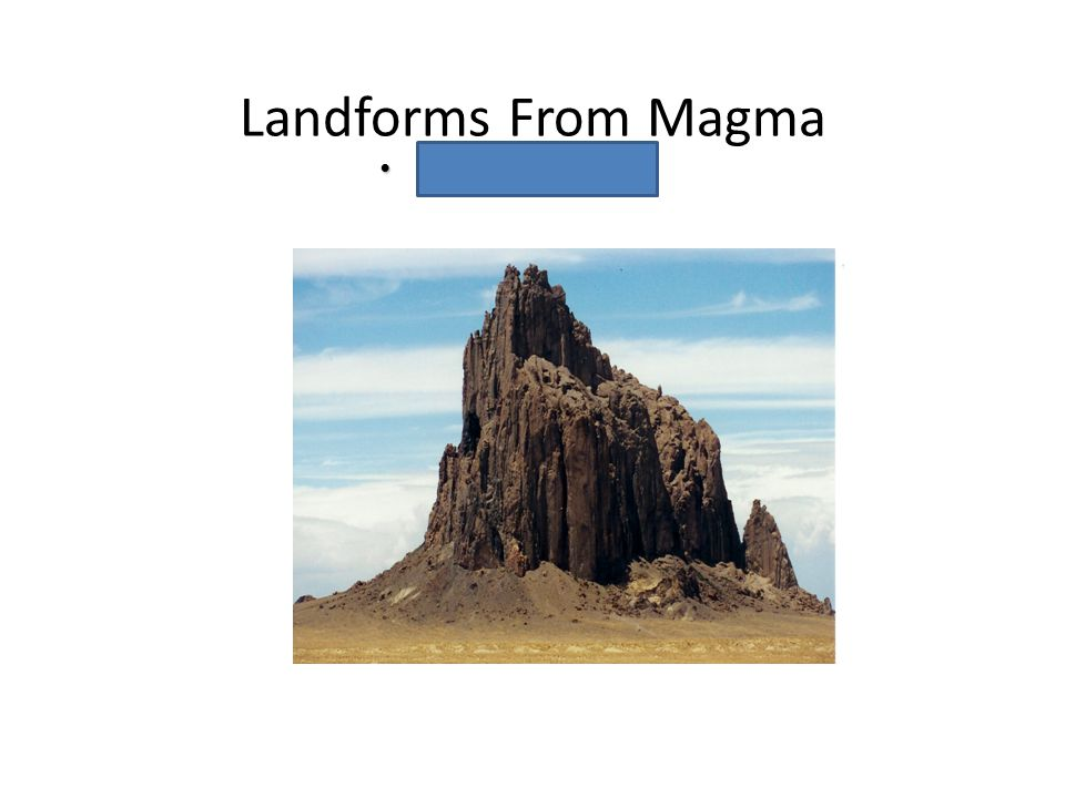 Landforms From Magma Volcanic Necks Volcanic Necks Chapter 6 Volcanoes