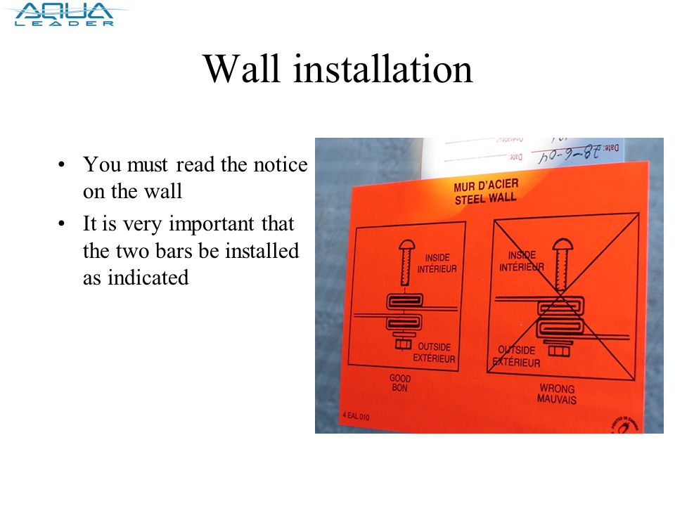 Wall installation You must read the notice on the wall It is very important that the two bars be installed as indicated