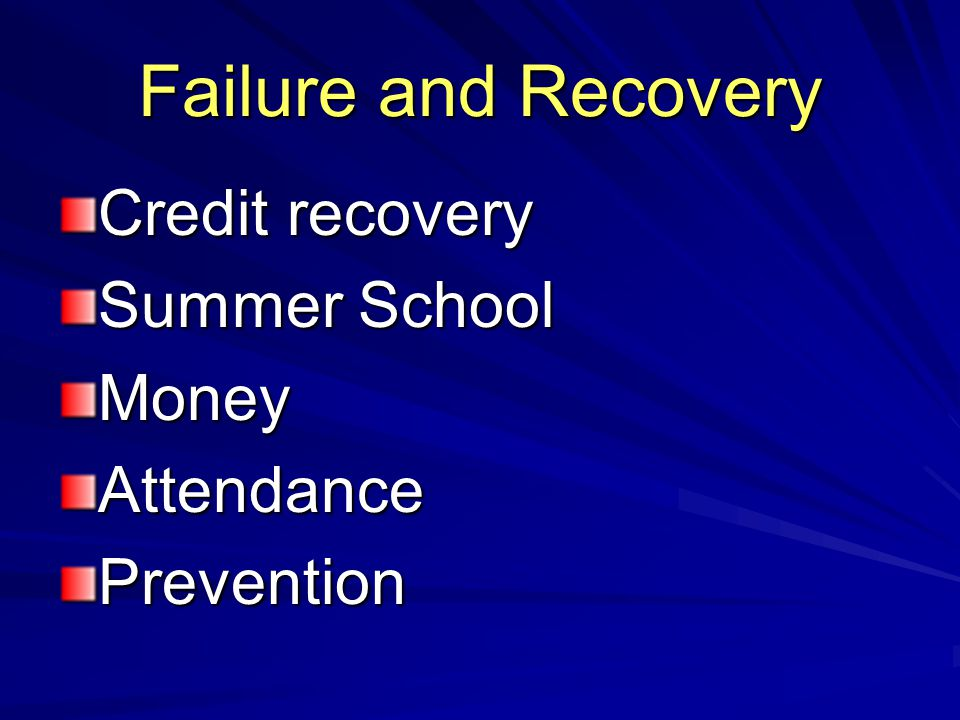 Failure and Recovery Credit recovery Summer School MoneyAttendancePrevention