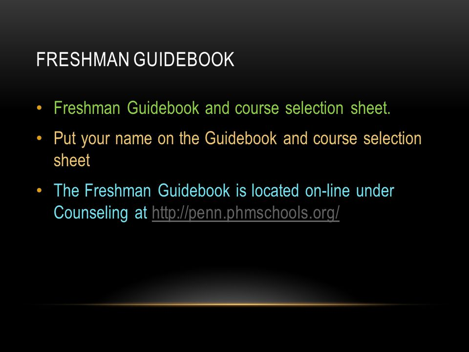 FRESHMAN GUIDEBOOK Freshman Guidebook and course selection sheet.