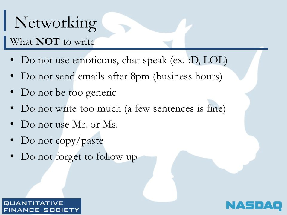 Networking Do not use emoticons, chat speak (ex.