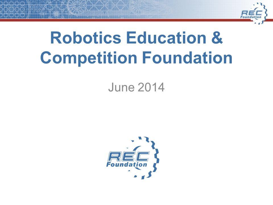 Robotics Education Competition Foundation June Ppt Download