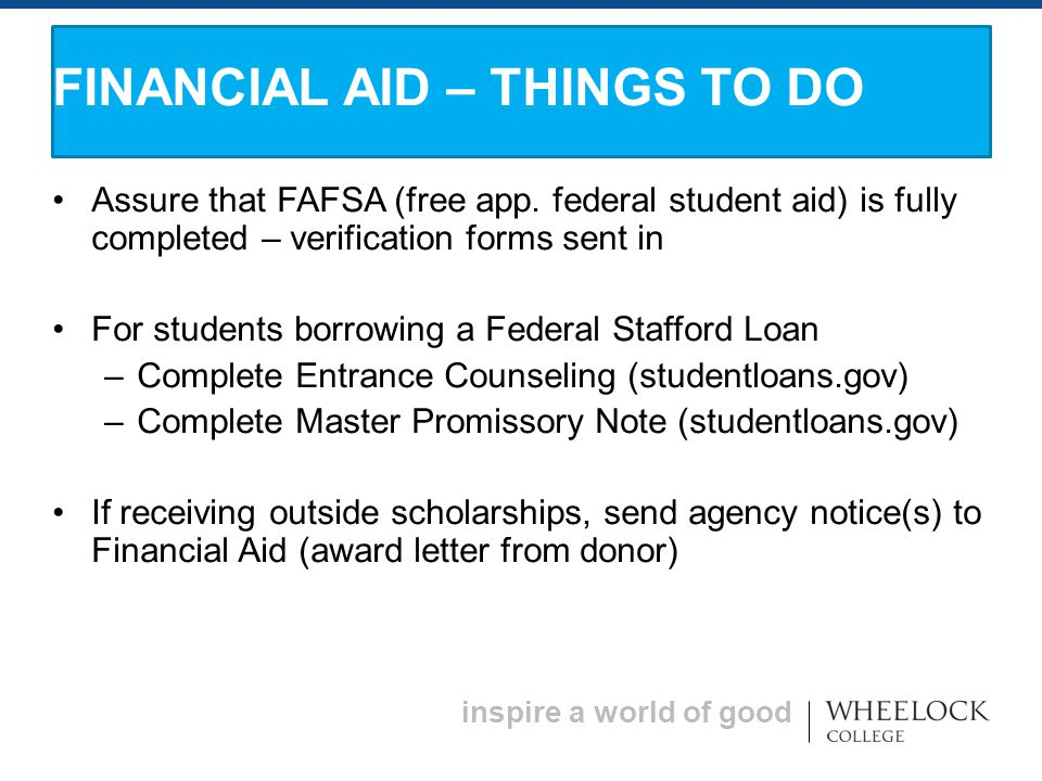 inspire a world of good Assure that FAFSA (free app.