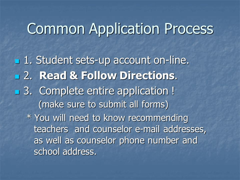Common Application Process 1. Student sets-up account on-line.