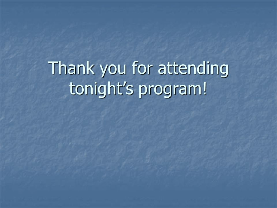 Thank you for attending tonight's program!