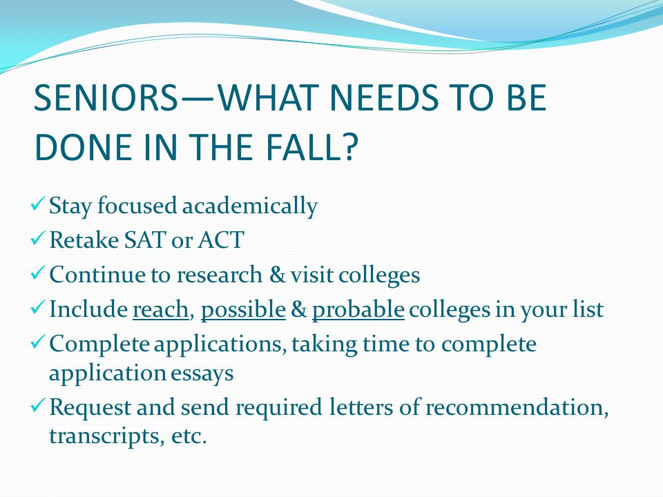 SENIORS—WHAT NEEDS TO BE DONE IN THE FALL.