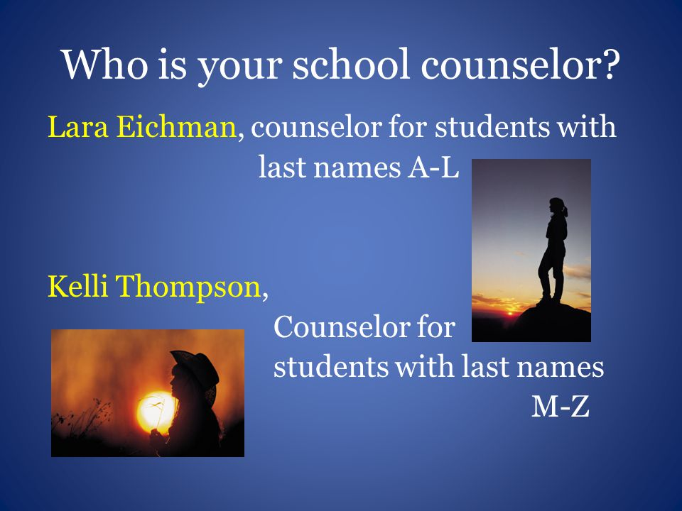 Who is your school counselor.