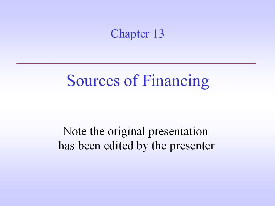 Chapter 13 Sources of Financing _______________________________________