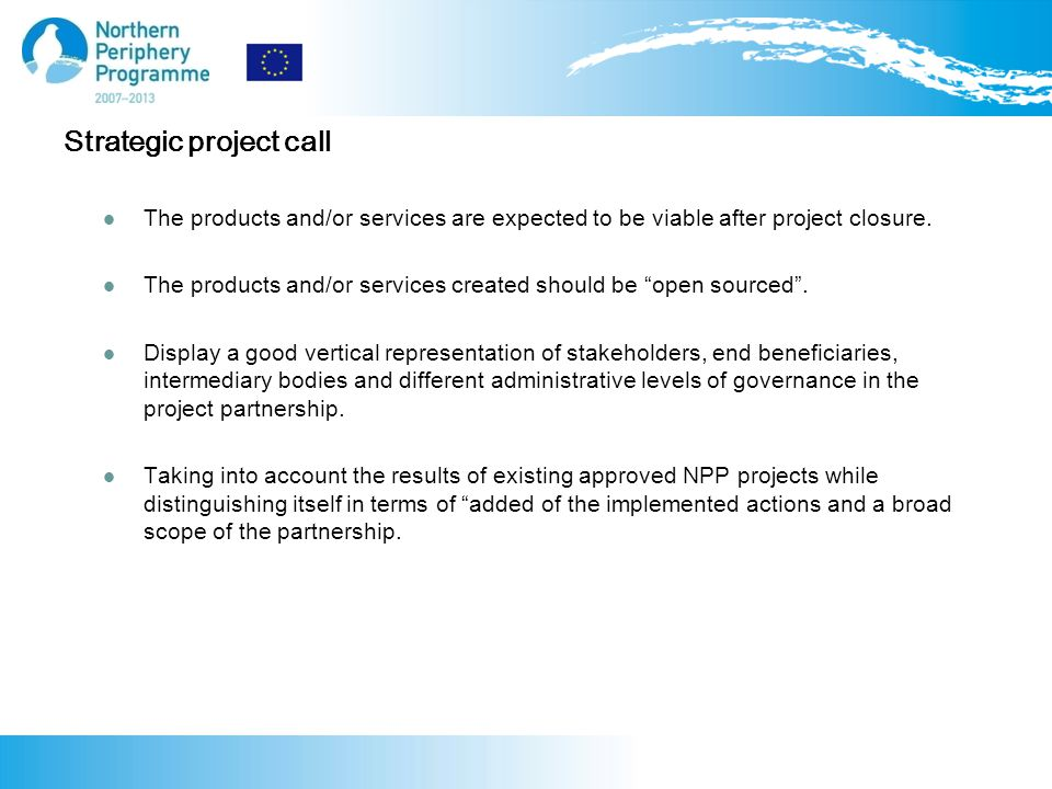 Strategic project call The products and/or services are expected to be viable after project closure.