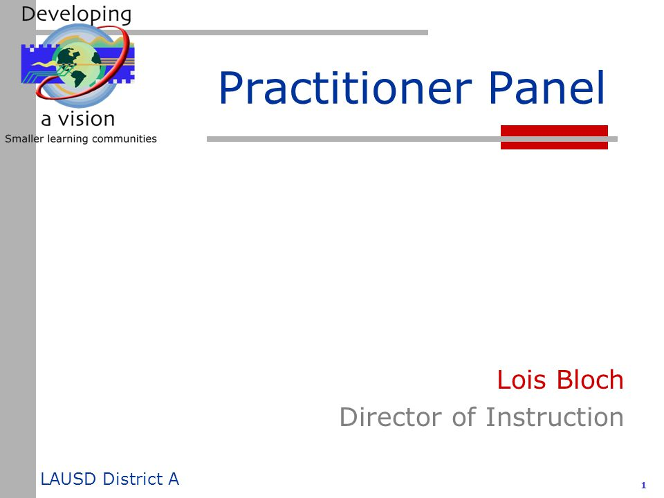 Lausd District A 1 Practitioner Panel Lois Bloch Director Of