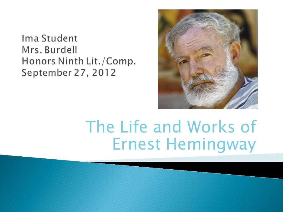 The Life and Works of Ernest Hemingway