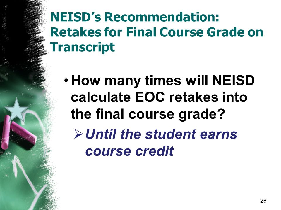 How many times will NEISD calculate EOC retakes into the final course grade.
