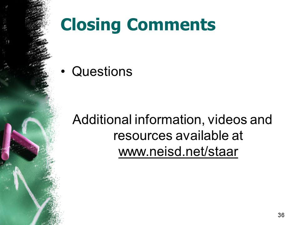 Closing Comments 36 Questions Additional information, videos and resources available at