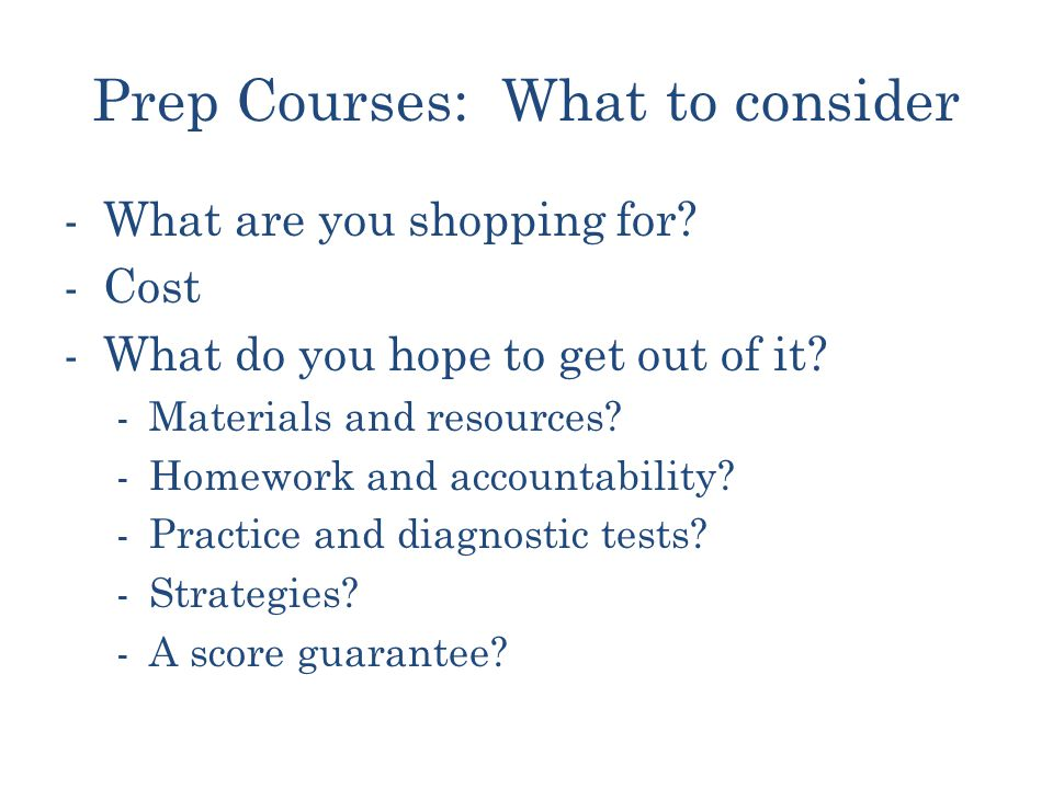 Prep Courses: What to consider -What are you shopping for.
