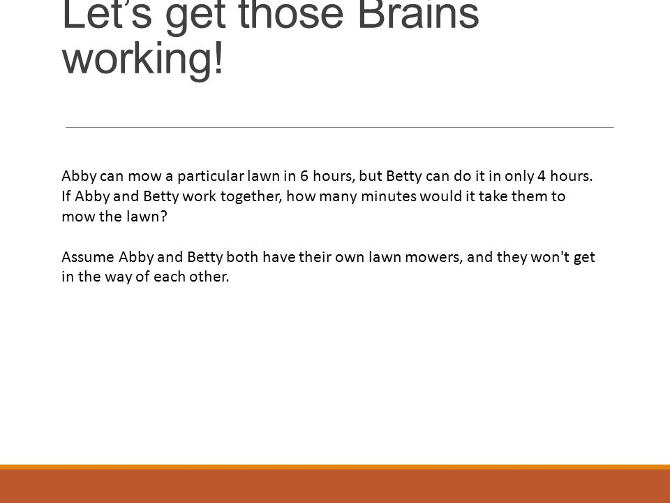 Let's get those Brains working.