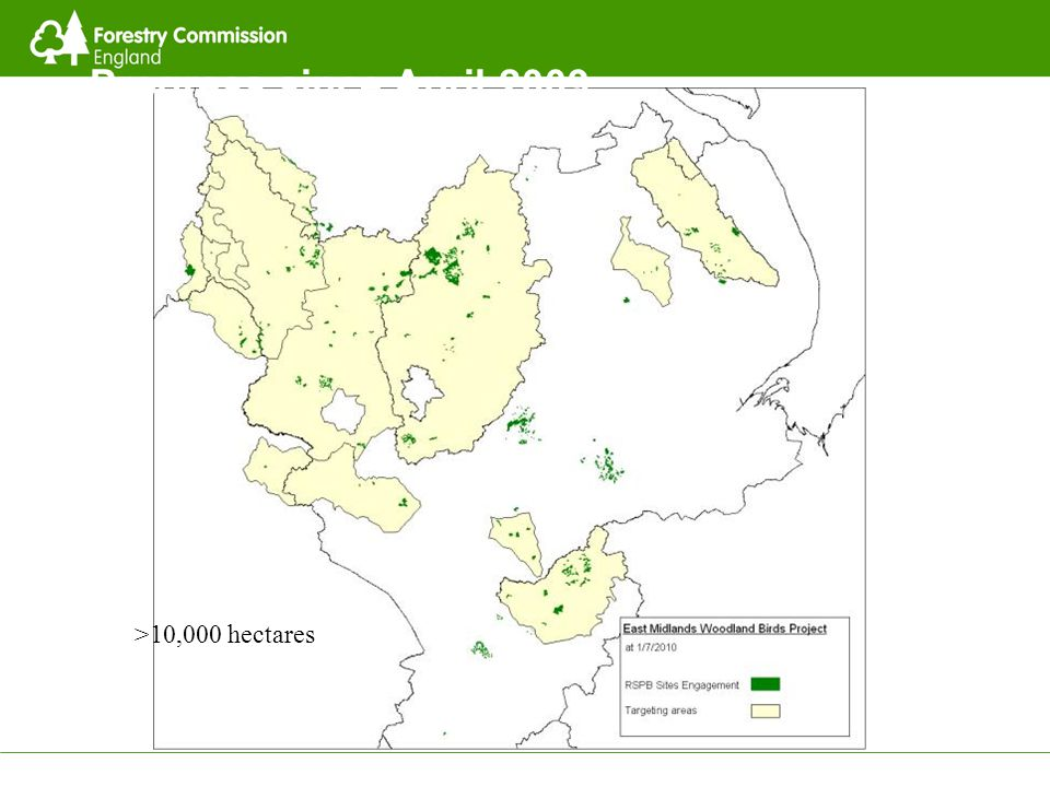 Ancient Woodland >10,000 hectares Progress since April 2009