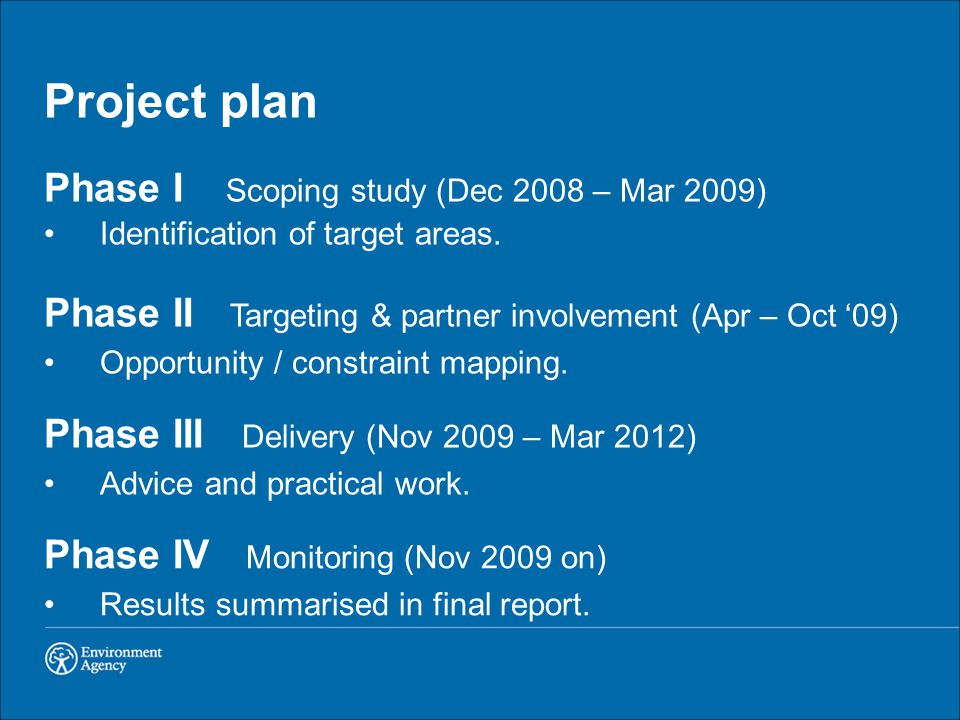 Project plan Phase I Scoping study (Dec 2008 – Mar 2009) Identification of target areas.