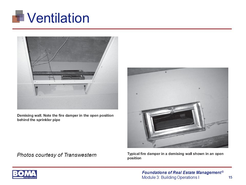 Foundations of Real Estate Management Module 3: Building Operations I 15 ® Ventilation Photos courtesy of Transwestern