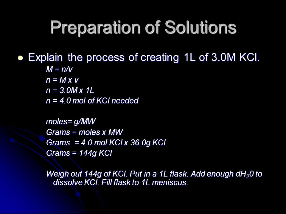 Preparation of Solutions Explain the process of creating 1L of 3.0M KCl.