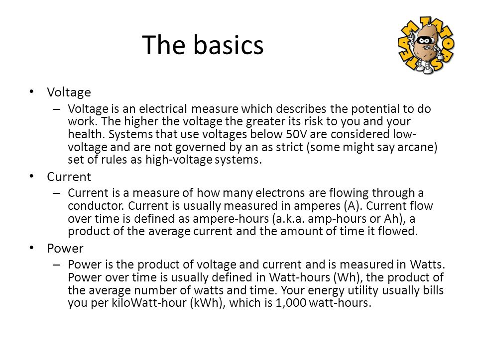 Batteries Basics. The basics Voltage – Voltage is an electrical ...