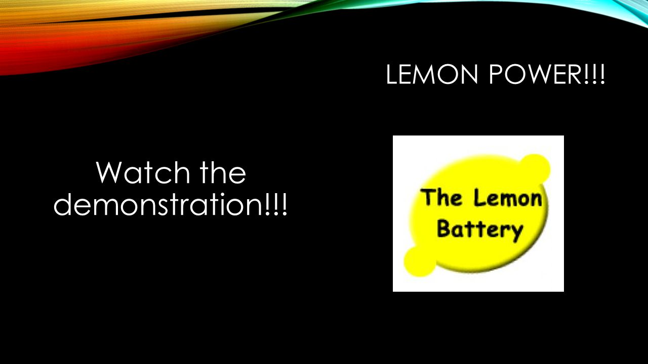 LEMON POWER!!! Watch the demonstration!!!
