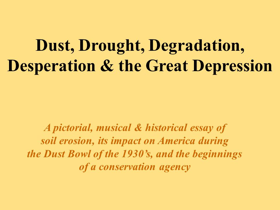 Dust Drought Degradation Desperation  The Great Depression A   Dust