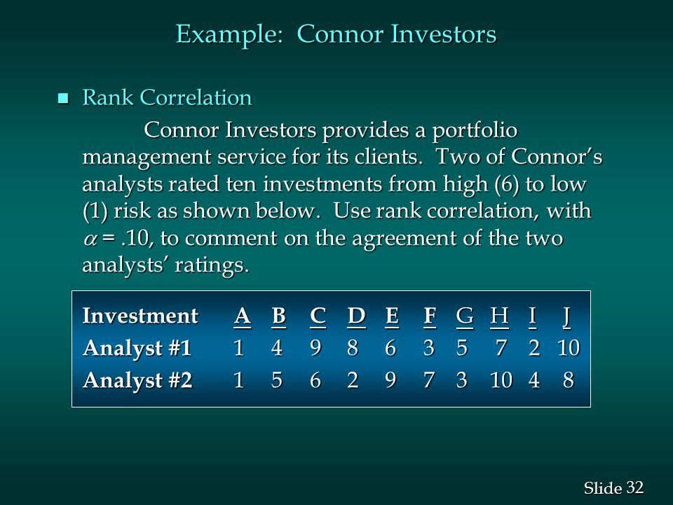 32 Slide Example: Connor Investors n Rank Correlation Connor Investors provides a portfolio management service for its clients.
