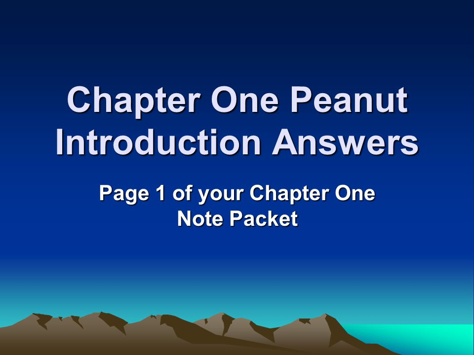 Chapter One Peanut Introduction Answers Page 1 of your Chapter One Note Packet