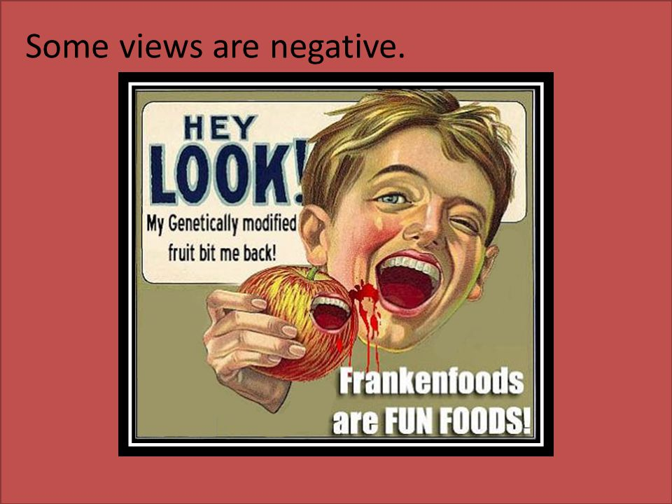 Some views are negative.