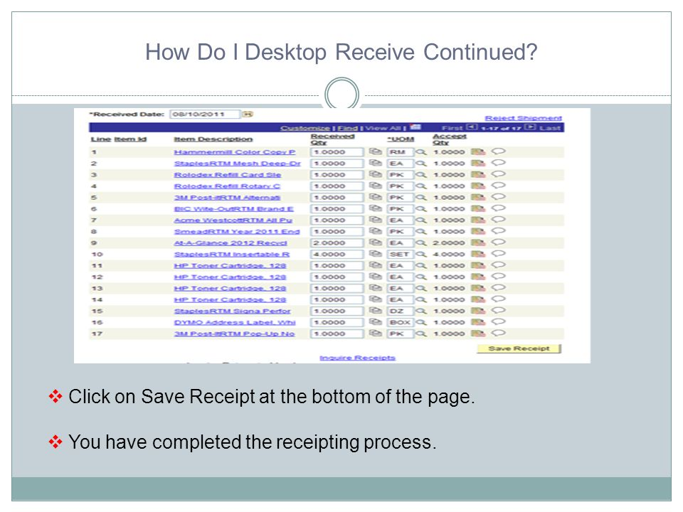How Do I Desktop Receive Continued.  Click on Save Receipt at the bottom of the page.