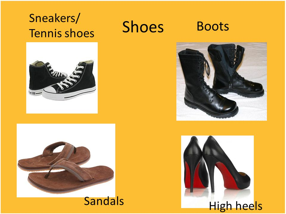 Shoes Sneakers/ Tennis shoes Boots Sandals High heels