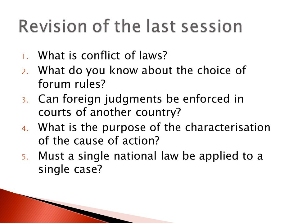 1. What is conflict of laws. 2. What do you know about the choice of forum rules.