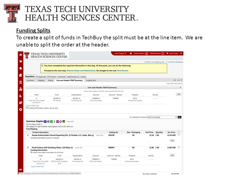 Funding Splits To create a split of funds in TechBuy the split must be at the line item.