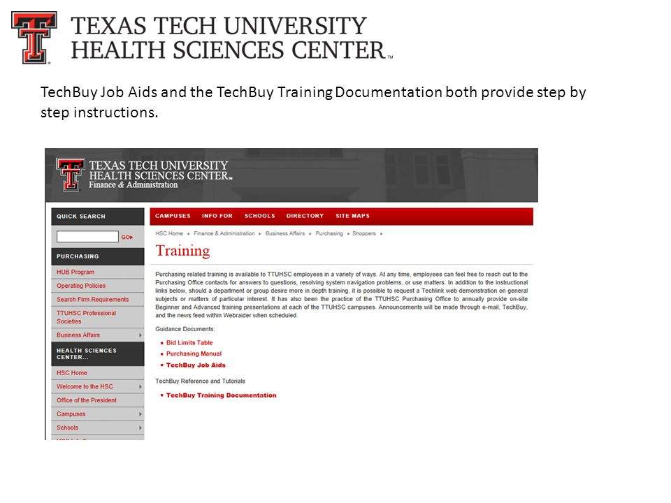 TechBuy Job Aids and the TechBuy Training Documentation both provide step by step instructions.