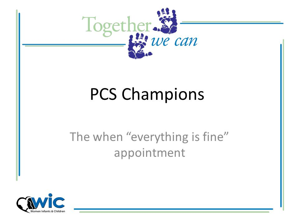 PCS Champions The when everything is fine appointment