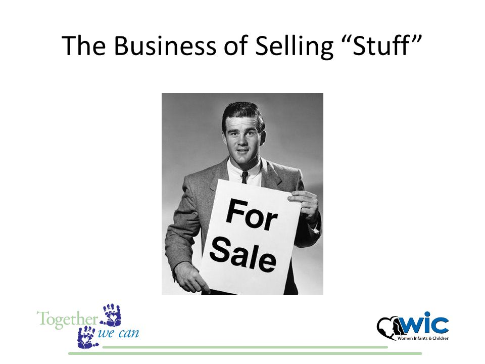 The Business of Selling Stuff