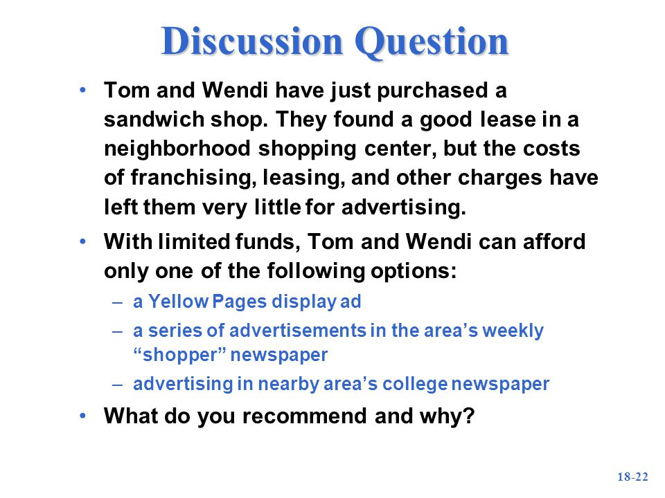 18-22 Discussion Question Tom and Wendi have just purchased a sandwich shop.