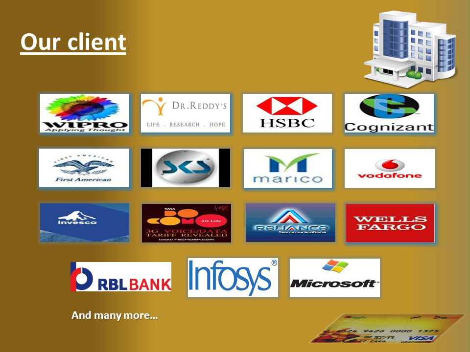 And many more… Our client