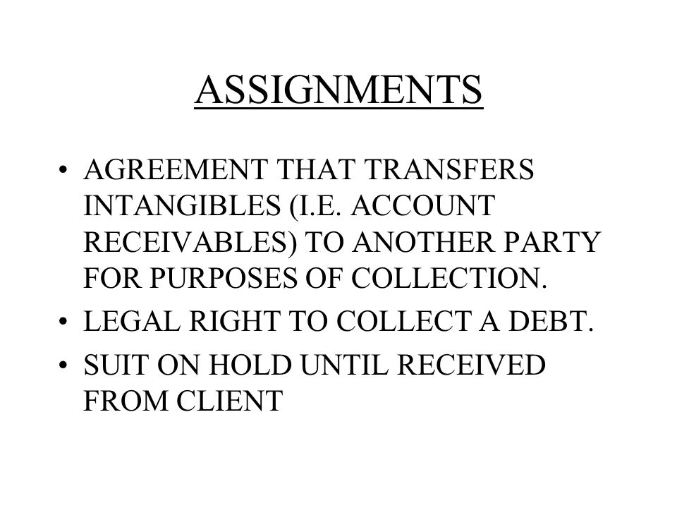 ASSIGNMENTS AGREEMENT THAT TRANSFERS INTANGIBLES (I.E.